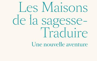 Publication du livre Maisons de la sagesse – Traduire, une nouvelle aventure